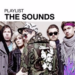 The Sounds: Playlist: The Sounds