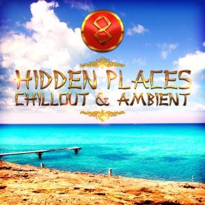 Various Artists: Hidden Places: Chillout & Ambient 8
