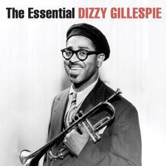 Dizzy Gillespie: The Essential Dizzy Gillespie (Remastered)