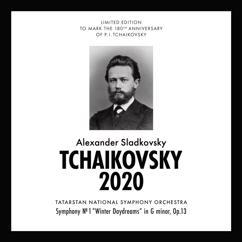 """Alexander Sladkovsky & Tatarstan National Symphony Orchestra: Tchaikovsky 2020 - Symphony No. 1 """"Winter Daydreams"""" in G minor, Op. 13"""
