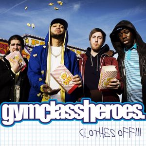 Gym Class Heroes: Clothes Off!!