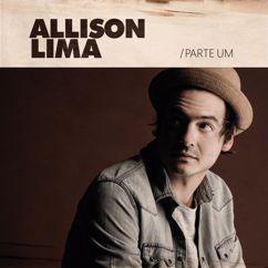 Allison Lima: Allison Lima (Pt. 1)