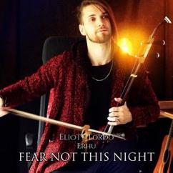 Eliott Tordo Erhu: Fear Not This Night