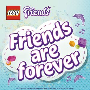 LEGO Friends: Friends Are Forever