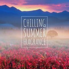 Various Artists: Chilling Summer Fragrance
