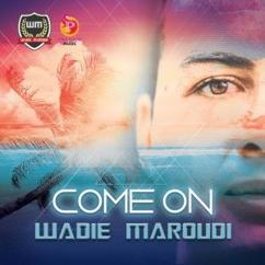 Wadie Maroudi: Come On