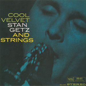 STAN GETZ: Cool Velvet: Stan Getz And Strings