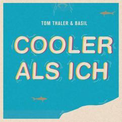 Tom Thaler & Basil: Cooler als ich