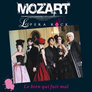 Mozart Opera Rock: Le Bien qui fait mal (Radio Edit)