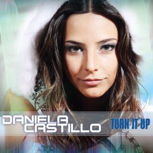 Daniela Castillo: Turn It Up