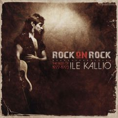 Ile Kallio: Rock On Rock - The Best Of Ile Kallio 1977 - 1993