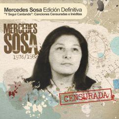 Mercedes Sosa: Y Seguí Cantando: Canciones Censuradas E Ineditas