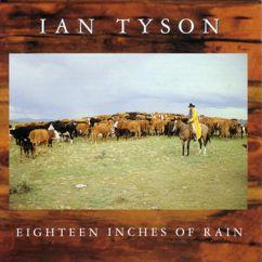 Ian Tyson: Eighteen Inches Of Rain