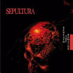 Sepultura: Beneath The Remains (Reissue)