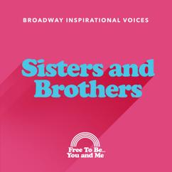 Broadway Inspirational Voices: Sisters and Brothers