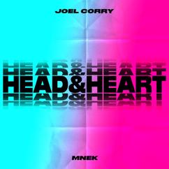 Joel Corry, MNEK: Head & Heart (feat. MNEK)