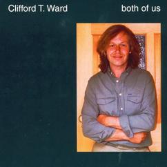 Clifford T. Ward: Both Of Us
