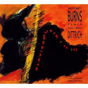 Jeffrey Burns: Jeffrey Burns Plays Paul-Heinz Dittrich