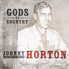 Johnny Horton: Gods of Country - Johnny Horton