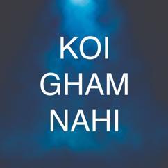 Khizar Khalil: Koi Gham Nahi