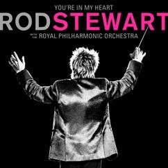 Rod Stewart: You're In My Heart: Rod Stewart (with The Royal Philharmonic Orchestra)