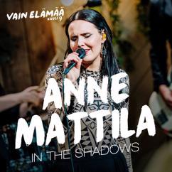 Anne Mattila: In The Shadows (Vain elämää kausi 9)