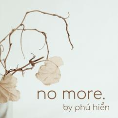 Phú Hiển: No More