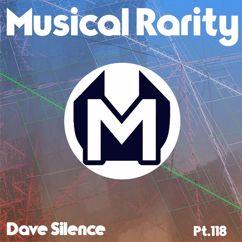 Dave Silence: Musical Rarity Pt. 118