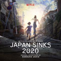 Kensuke Ushio: Japan Sinks 2020 (Netflix Original Anime Series Soundtrack)