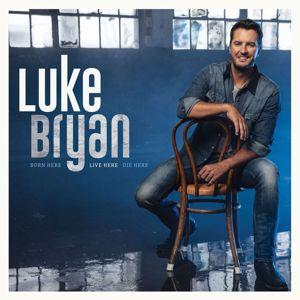 Luke Bryan: Born Here Live Here Die Here