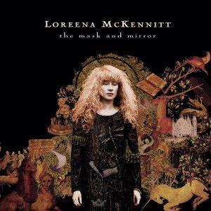 Loreena McKennitt: The Mask and Mirror