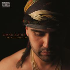 Omar Kadir: The Last Thing I Do
