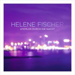 Helene Fischer: Atemlos durch die Nacht