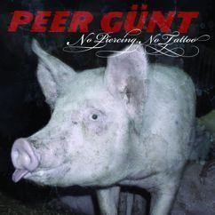 Peer Günt: No Piercing, No Tattoo (EU Version)