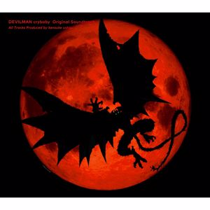 Kensuke Ushio: DEVILMAN crybaby (Original Soundtrack)