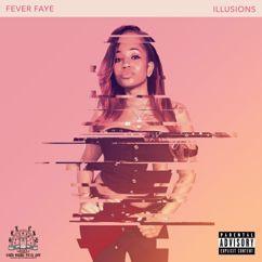 Fever Faye: Illusions