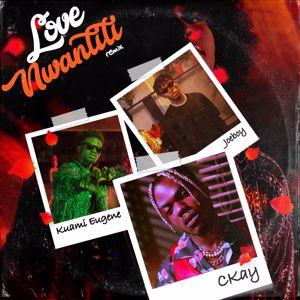 CKay, Joeboy, Kuami Eugene: love nwantiti (ah ah ah) [feat. Joeboy & Kuami Eugene] [Remix]