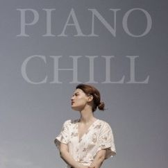 Various Artists: Piano Chill: Study, Sleep, Yoga, Meditation, Baby, Therapy, Zen, Peaceful, Massage, Calm, Serenity, Spa