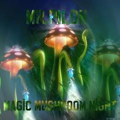 Mr.Pilon: Magic Mushroom Night