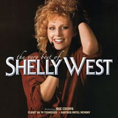 Shelly West: The Very Best Of Shelly West