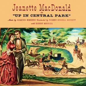 Jeanette MacDonald: Up in Central Park(From the Musical ''Up in Central Park'')