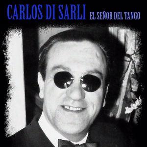 Carlos Di Sarli: El Señor del Tango (Remastered)