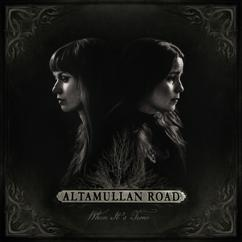 Altamullan Road: When It's Time