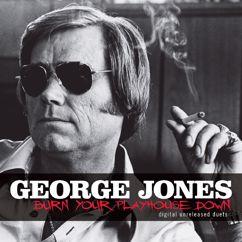 George Jones: Burn Your Playhouse Down: Digital Unreleased Duets