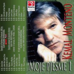 Kemal Monteno: Moja Pjesme 1