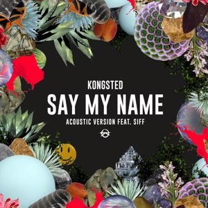 Kongsted: Say My Name (Acoustic Version)