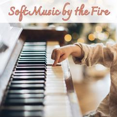 Various Artists: Soft Piano by the Fire
