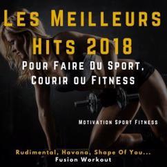 Motivation Sport Fitness: Les Meilleurs Hits 2018 pour faire du Sport, Courir ou Fitness