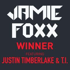 Jamie Foxx feat. Justin Timberlake & T.I.: Winner