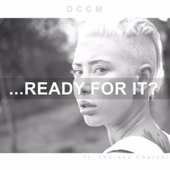 DCCM: ...Ready For It?